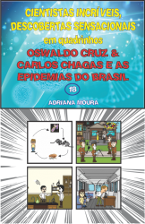 18- OSWALDO CRUZ & CARLOS CHAGAS E AS EPIDEMIAS DO BRASIL